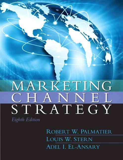 Marketing Channel Strategy By Palmatier, Robert/ Stern, Louis/ El-Ansary, Adel/ Anderson, Erin