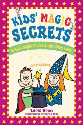 Kids' Magic Secrets By Bree, Loris/ Bree, Marlin (ILT)